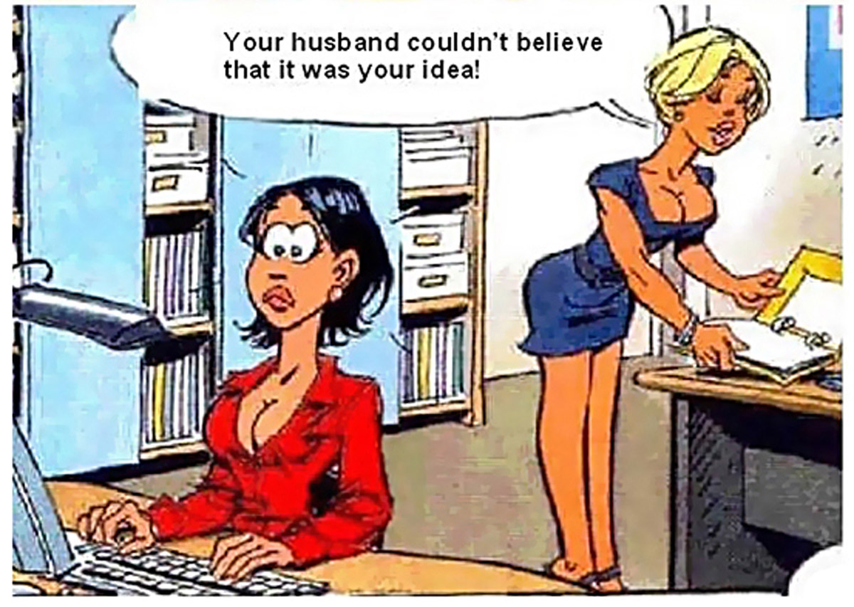 Your husband couldn't believe that it was your idea!
